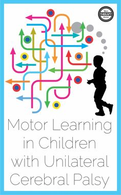 Motor Learning in Children with Unilateral Cerebral Palsy - research to examine explicit and implicit learning in children with unilateral cerebral palsy. Cerebral Palsy Activities, Occupational Therapy Activities, Pediatric Occupational Therapy, Pediatric Ot, Speech Therapy, Gross Motor Activities, Movement Activities, Teaching Activities, Teaching Kids