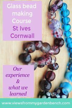 Glass Bead Making Course - St Ives Cornwall - Views from my garden bench Glass bead making course – St Ives Cornwall what we learned Weird Shapes, Different Shapes, Bead Jewellery, Clay Jewelry, Artisan Jewelry, Handmade Jewelry, Melting Glass, St Ives Cornwall, Holidays In Cornwall