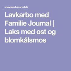 Lavkarbo med Familie Journal | Laks med ost og blomkålsmos