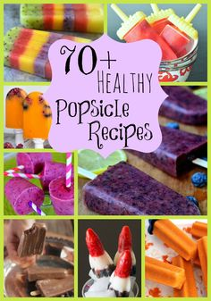 70+ Healthy Popsicle Recipes to tempt your tastebuds this summer!