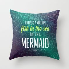 I'm a Mermaid Throw Pillow by SkyKehaunani - $20.00