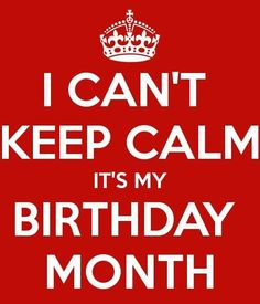 I can't keep calm I have a Jack Russel Its My Birthday Month, February Birthday, Happy Birthday Me, 17th Birthday Quotes, March Birthdays, Birthday Ideas, Marching Band Quotes, March Pisces, February Quotes
