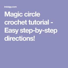 Magic circle crochet tutorial - Easy step-by-step directions!