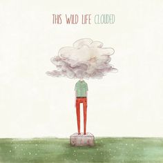 This Wild Life - Clouded [2014]