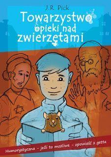 """Literackie skarby świata całego: Getto (przewrotnie) na wesoło – """"Towarzystwo opieki nad zwierzętami"""", Jiří Robert Pick"""