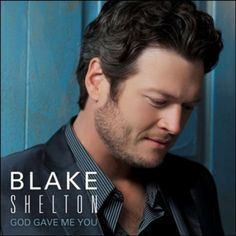 "Blake Shelton ""God Gave Me You"""