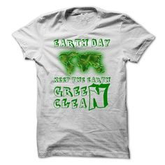 Earth Day, Keep The Earth Green and Clean T Shirts, Hoodies. Check price ==► https://www.sunfrog.com/LifeStyle/Earth-Day-Keep-The-Earth-Green-and-Clean.html?41382 $19