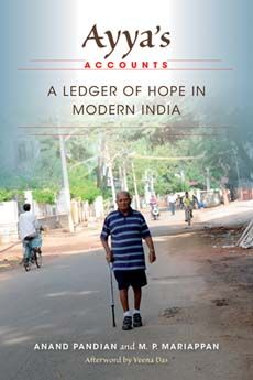 Ayya's accounts : a ledger of hope in modern India / Anand Pandian and M.P. Mariappan ; afterword by Veena Das Classmark: 44.4.PAN.3a *Also available as an ebook*