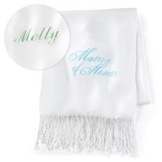 "Matron of Honor - Pashmina - Personalized - White This white scarf made of fine-quality material comes personalized and features a ""Matron of Honor"" design embroidered in aqua."