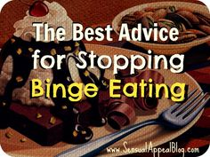 The best advice for stopping binge eating #health #eatclean #selflove