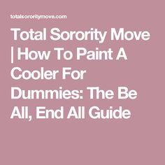 Total Sorority Move | How To Paint A Cooler For Dummies: The Be All, End All Guide
