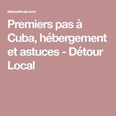 Premiers pas à Cuba, hébergement et astuces - Détour Local