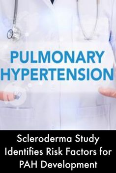 Scleroderma Study Identifies Risk Factors for PAH Development #SclerodermaNewsToday