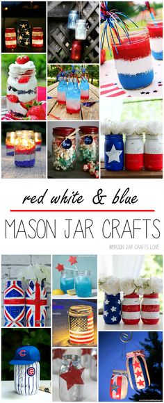 Red, White and Blue Mason Jar Crafts and Recipe Ideas - Collection of fun, patriotic mason jar centerpiece, decor, recipe ideas from 4th of July, Memorial Day, Labor Day Picnics and Parties