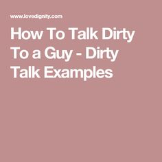 How To Talk Dirty To a Guy - Dirty Talk Examples