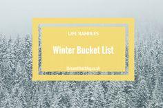 Life Rambles: Winter Bucket List