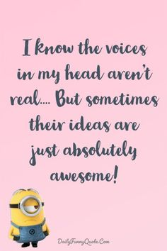 Minions Quotes 40 Funny Quotes Minions And Short Funny Words 32 Funny Images With Quotes, Funny Quotes For Teens, Funny Quotes About Life, Life Lesson Quotes, Life Quotes, Life Lessons, Harley 48, Quotes For Your Boyfriend, Short Words