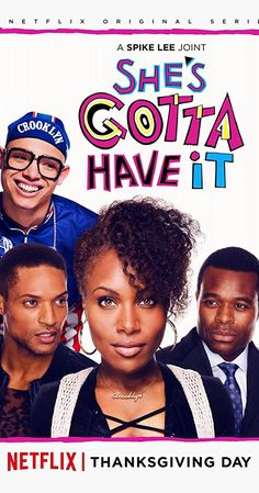 Created by Spike Lee. With DeWanda Wise, Anthony Ramos, Lyriq Bent, Cleo Anthony. The story of one woman and her three lovers. TV series based on the film by Spike Lee.