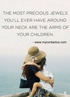 The Precious Jewels Around Your Neck are Your Children's