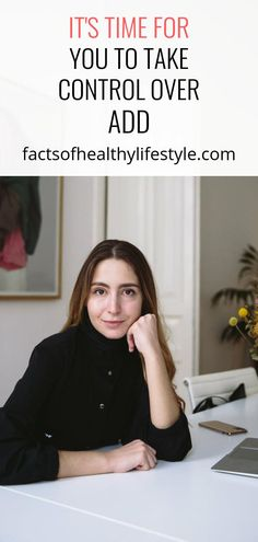 It's Time for You to Take Control Over ADD - Facts Of Healthy Lifestyle Lifestyle Examples, Excessive Worry, Attention Deficit Disorder, Healthy Facts, Physical Environment, Negative Thinking, Laugh At Yourself, People Laughing, Positive Attitude
