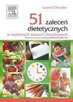 51 zaleceń dietetycznych w wybranych stanach chorobowych L. Chevallier red. Elsevier Urban & Partner