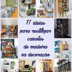 Reciclar e Decorar - Blog de Decoração e Reciclagem Everyday Hacks, Diy Box, Wooden Boxes, Rustic Decor, Sweet Home, Gallery Wall, New Homes, Architecture, Frame