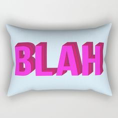 "Our Rectangular Pillow is the ultimate decorative accent to any room. Made from 100% spun polyester poplin fabric, these ""lumbar"" pillows feature a double-sided print BLAH BLAH BLAH (Quote Art, Typography, Graphic, Fun) Print (Hot Pink Maroon Lavender) word words quote quotes funny pop-art print pattern type typography letters letter hand lettering hand-lettering retro 90's positive motivation motivational happy happiness teen teenage dorm girl girly sign bright vibrant awesome fun"
