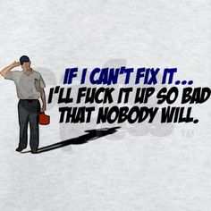 If I can't fix it... T-Shirts, Stickers, Coffee Mugs and more! #adult #humor
