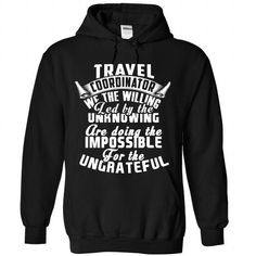 Travel Coordinator T Shirts, Hoodies. Get it now ==► https://www.sunfrog.com/States/Travel-Coordinator-4325-Black-Hoodie.html?41382