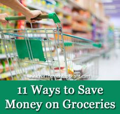 11 Ways to Save Money on Groceries http://www.northerncheapskate.com/11-ways-to-save-money-on-groceries/