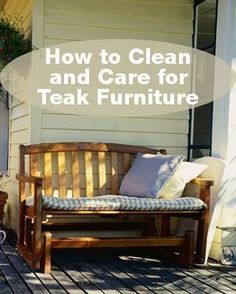 General Teak Furniture Care Tips Its Good To Clean Your Teak Furniture  Occasionally To Prevent Any Buildup Of Dust Or Dirt. You Can Use A Garden  Hose On A ...