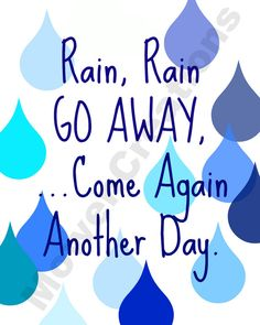 Rain, Rain Go Away Print via Etsy