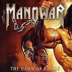 Manowar, The Dawn Of Battle, 2002 Heavy Metal Rock, Power Metal, Heavy Metal Bands, Bass, Rock Cover, Extreme Metal, Metal Magazine, Metal Albums, Band Posters