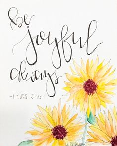 Be Joyful Always Bible verses Bible Verse Calligraphy, Bible Verses Quotes, Bible Scriptures, Faith Quotes, Modern Calligraphy, Parking Spot Painting, Senior Quotes, Choose Joy, Bible Art