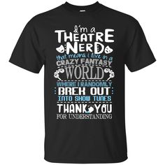 Save 20% at 0sTees with the code: HMULA01FX5S1.   Check it out: http://www.0stees.com/products/im-a-theatre-nerd-that-mean-i-live-in-a-crazy-fantasy-world-shirt-hoodie-tank?utm_campaign=social_autopilot&utm_source=pin&utm_medium=pin