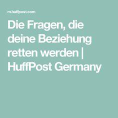 Die Fragen, die deine Beziehung retten werden | HuffPost Germany