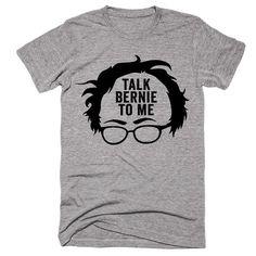 talk bernie to me t-shirt