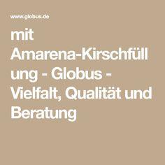 mit Amarena-Kirschfüllung - Globus - Vielfalt, Qualität und Beratung