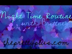 Night Time Routine....It's not ALL just about the beauty sleep! | theprettyplus.com
