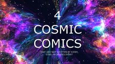 """A presentation of what """"cosmic comics"""" are."""