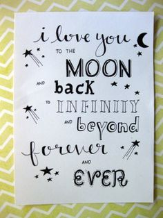 i love you to the moon and back to infinity and beyond forever and ever. lettering