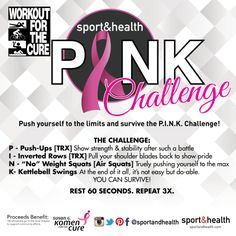 Push yourself to the limits and survive the P.I.N.K. Challenge, Saturday March 22nd during Workout for the Cure at all Sport&Health Clubs. Grab a trainer to watch the clock and count your reps as you fight this fitness battle. Each exercise is performed for 60 seconds with a continuous clock. At the end of the last exercise, you get 60 seconds rest. Count your reps per round and total for the workout. Repeat 3 times.