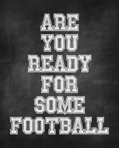 areyoureadyforfootballquote - head over to the blog today to plan your own super bowl party with everything you need from Pinterest and my board -- http://chocolateandsunshine.com
