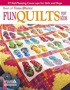 Best of Fons & Porter Fun Quilts for Kids - This fun collection of quilts that kids will love compiles 27 of the best quilts from Fons & Porter's Love of Quilting magazine. Designs feature themes on space, cowboys, penguins, charming flowers, fairies, vibrant geometrics, and more. Each quilt is shown in full color, accompanied by an assembly diagram, a complete materials list, and step-by-step instructions. There are projects for all skill levels, as well as styles from soft and sweet to ...