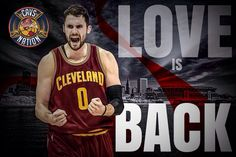 """We have unfinished business and now it's time to get back to work.""  - Kevin Love"