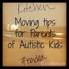 Moving tips for kiddos w/ special needs {Practical and helpful for any kids that have a hard time with change!}