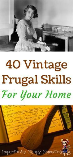 40 Vintage Frugal Skills & Tips for Your Home and Homestead.