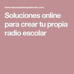 Soluciones online para crear tu propia radio escolar