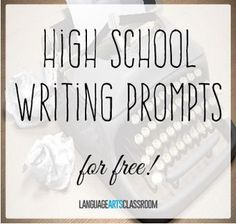 Over 30 high school writing prompts! Use these as bell ringers, for inclusion in journals, or as a way to end class. FREE!