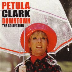 DOWNTOWN!!!!  Petula Clark was part of the British Invasion!!!